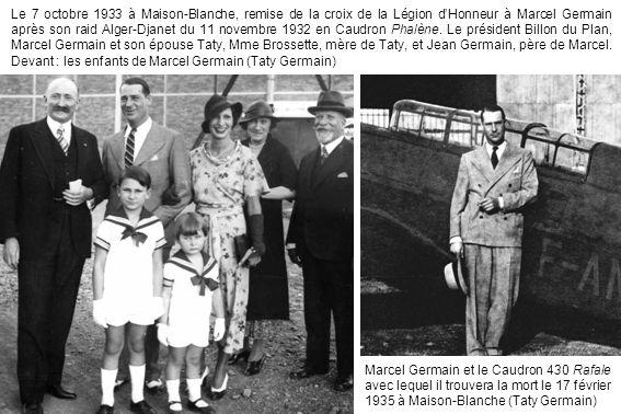 Le 7 octobre 1933 à Maison-Blanche, remise de la croix de la Légion dHonneur à Marcel Germain après son raid Alger-Djanet du 11 novembre 1932 en Caudr