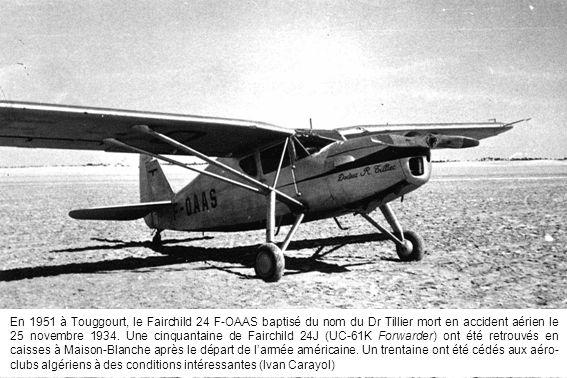 En 1951 à Touggourt, le Fairchild 24 F-OAAS baptisé du nom du Dr Tillier mort en accident aérien le 25 novembre 1934. Une cinquantaine de Fairchild 24