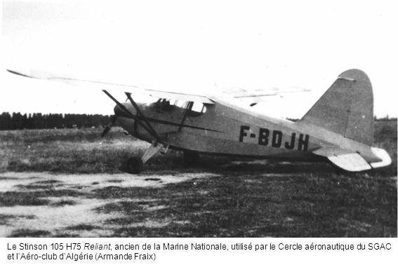 Le Stinson 105 H75 Reliant, ancien de la Marine Nationale, utilisé par le Cercle aéronautique du SGAC et lAéro-club dAlgérie (Armande Fraix)