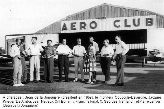 A chéragas : Jean de la Jonquière (président en 1959), le moniteur Cougoule-Devergne, Jacques Krieger, De Arriba, Jean Neveux, Cnl Bonamy, Francine Fi