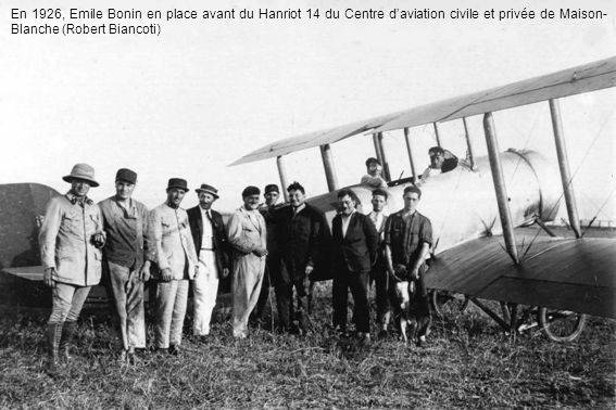 En 1926, Emile Bonin en place avant du Hanriot 14 du Centre daviation civile et privée de Maison- Blanche (Robert Biancoti)