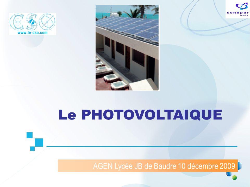 AGEN Lycée JB de Baudre 10 décembre 2009 Le PHOTOVOLTAIQUE