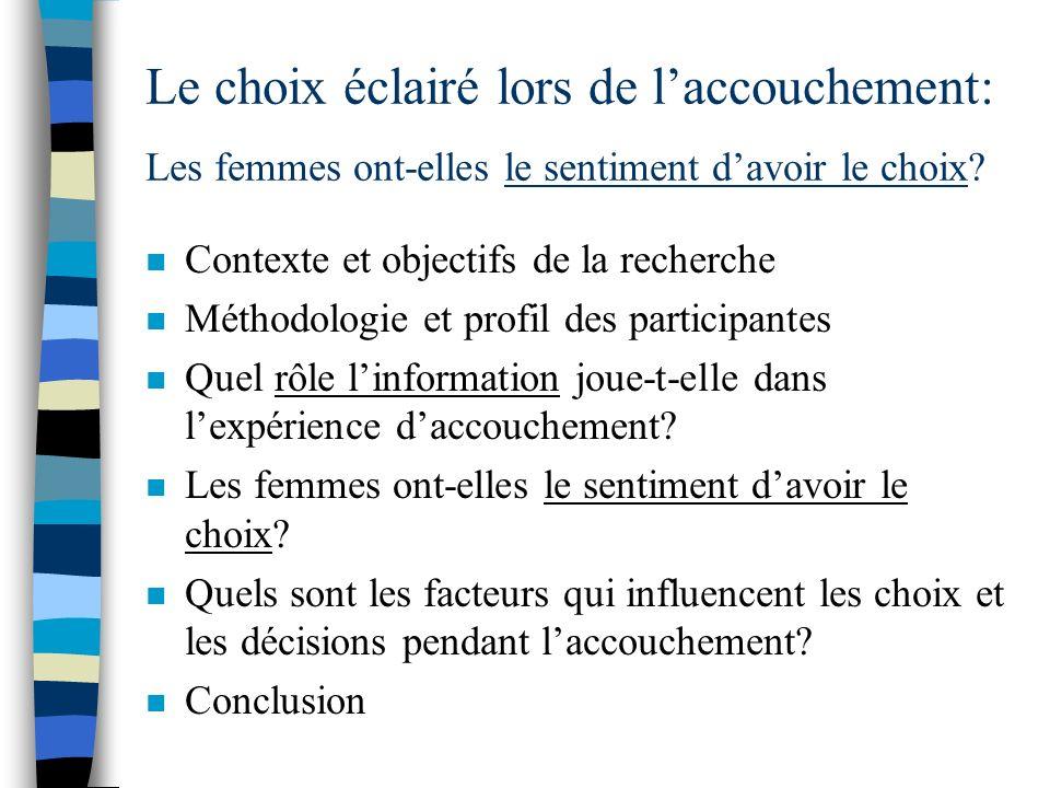 Contexte de la recherche n Changements dans les services périnataux québécois depuis 20 ans.
