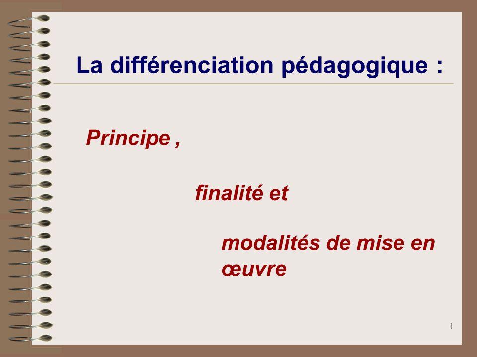 1 La différenciation pédagogique : Principe, finalité et modalités de mise en œuvre