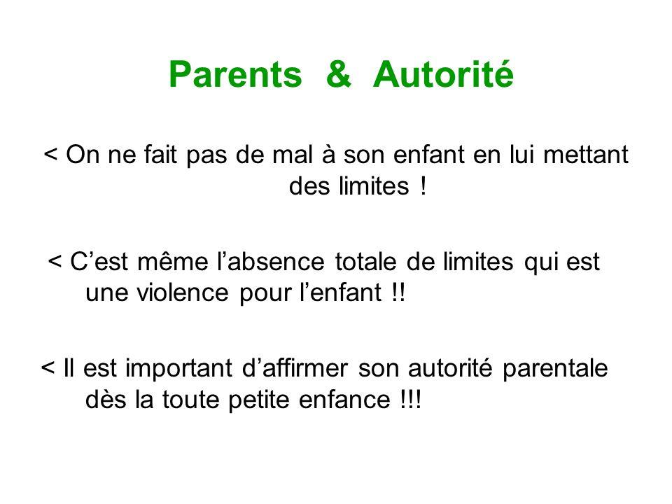 Parents & Autorité < On ne fait pas de mal à son enfant en lui mettant des limites ! < Cest même labsence totale de limites qui est une violence pour