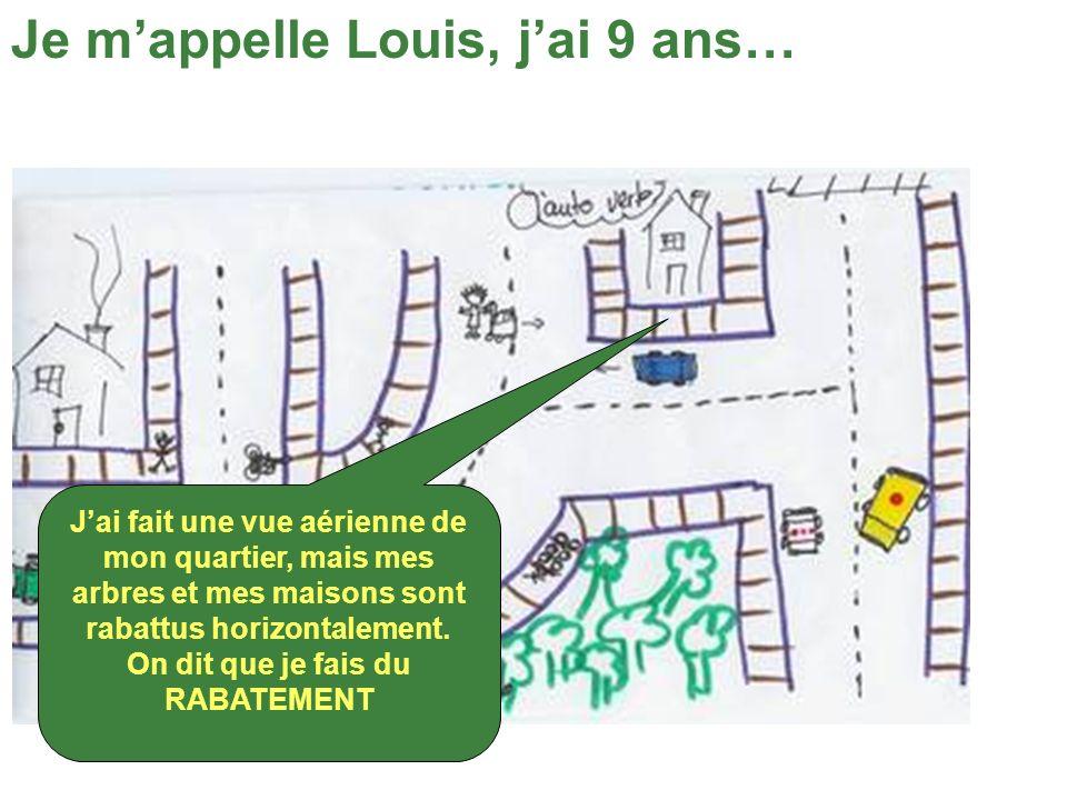 Je mappelle Louis, jai 9 ans… Jai fait une vue aérienne de mon quartier, mais mes arbres et mes maisons sont rabattus horizontalement.