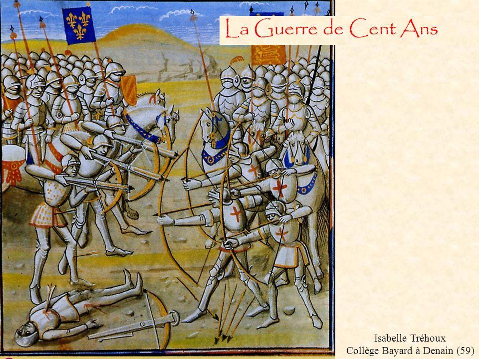 La Guerre de Cent Ans Isabelle Tréhoux Collège Bayard à Denain (59)