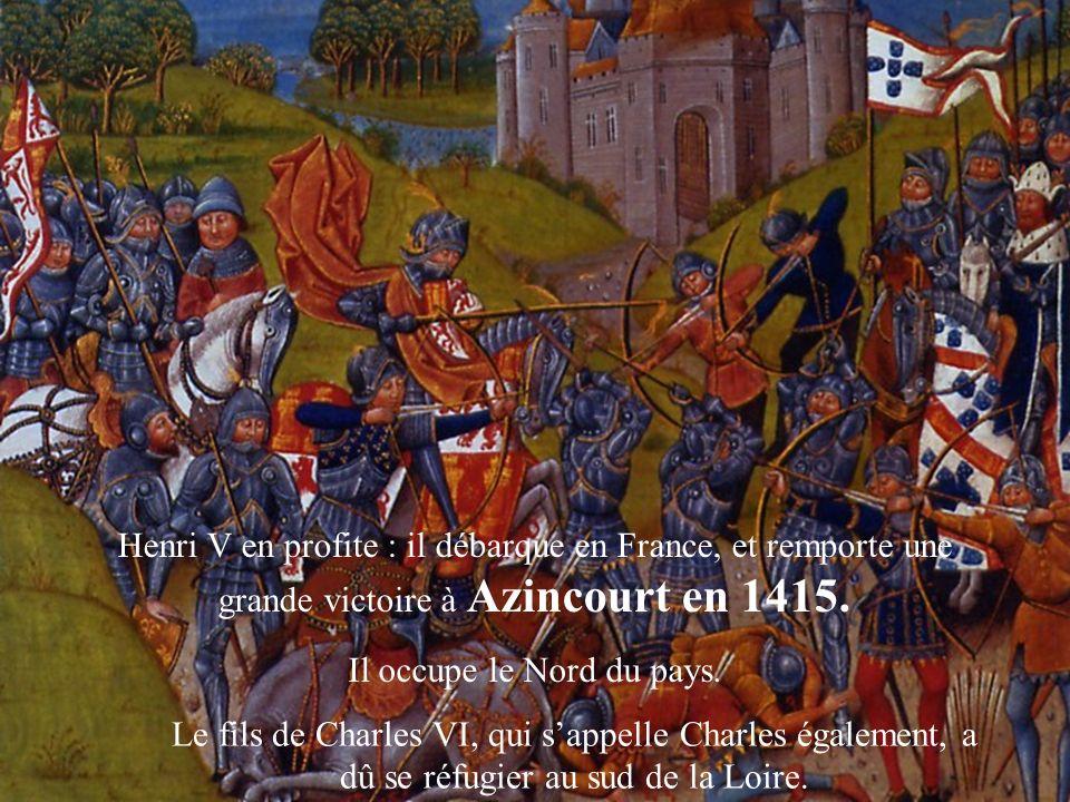 Charles V Charles VI 136413801422 1415 : Azincourt pour les Français Cest unedéfaite A la mort de Charles VI, son fils Charles, le « Dauphin », nest pas reconnu roi : son père lui avait retiré la couronne.