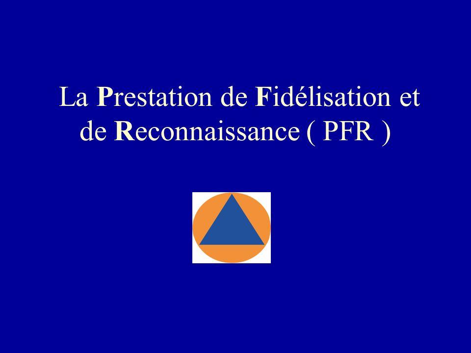 La Prestation de Fidélisation et de Reconnaissance ( PFR )