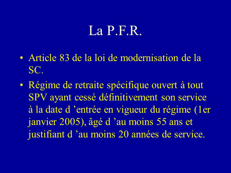 La P.F.R.Article 83 de la loi de modernisation de la SC.