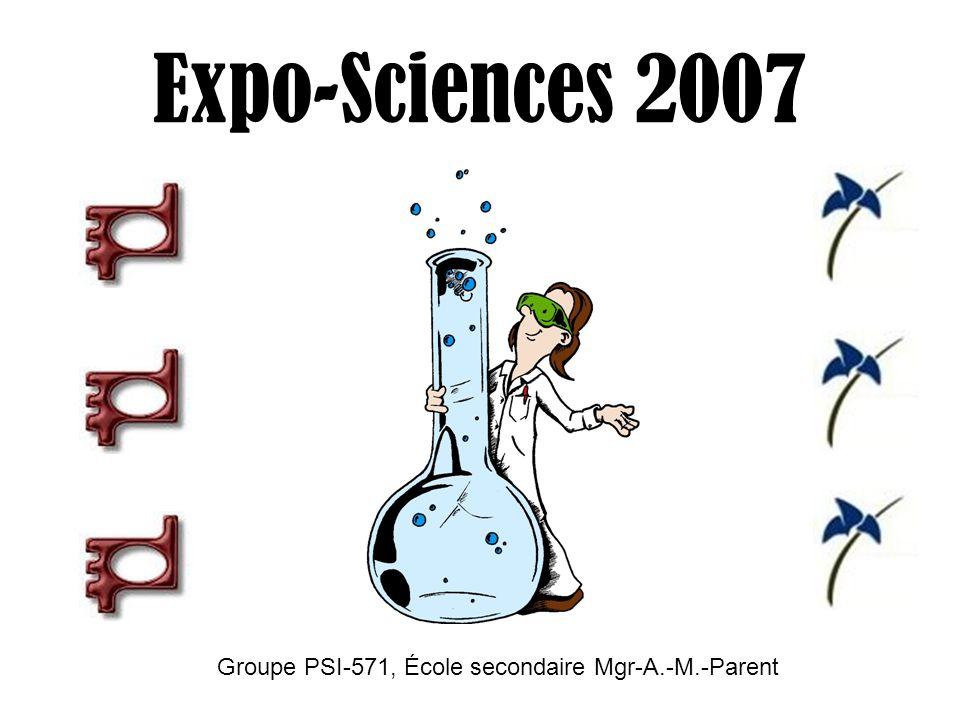 Expo-Sciences 2007 Groupe PSI-571, École secondaire Mgr-A.-M.-Parent