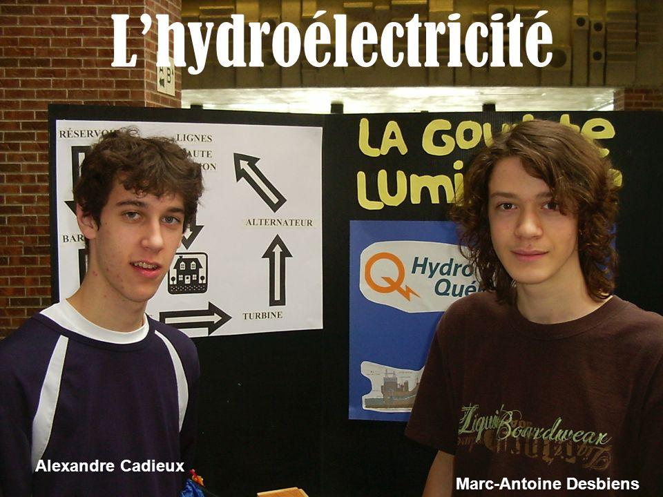 Lhydroélectricité Alexandre Cadieux Marc-Antoine Desbiens