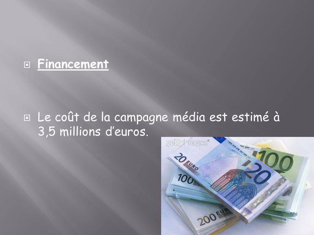 Financement Le coût de la campagne média est estimé à 3,5 millions deuros.