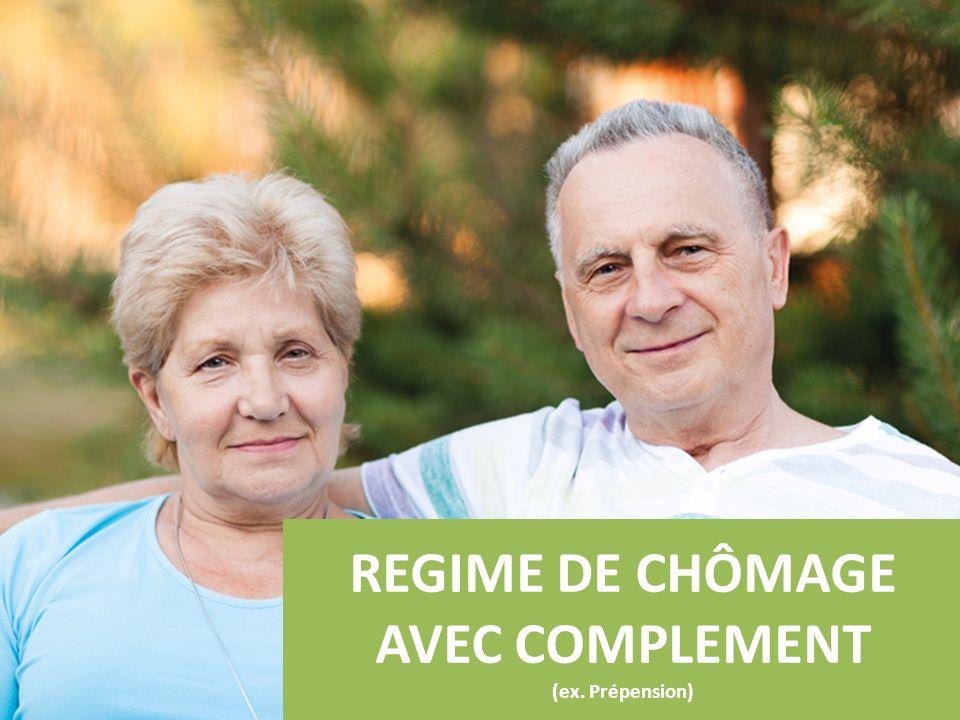 REGIME DE CHÔMAGE AVEC COMPLEMENT (ex. Prépension)