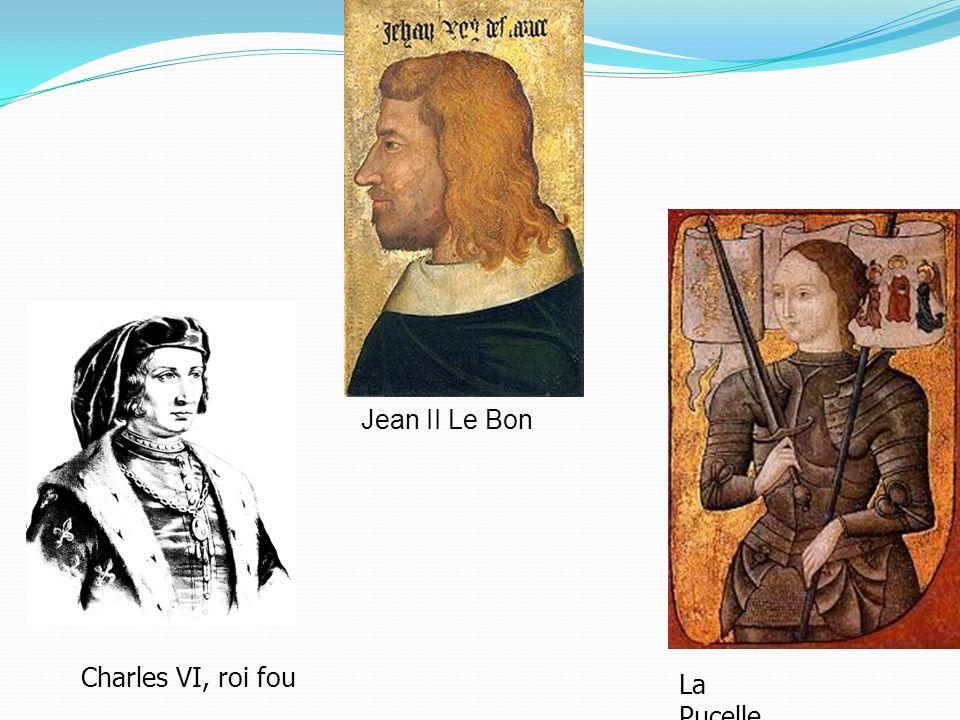 Charles VI, roi fou La Pucelle Jean II Le Bon