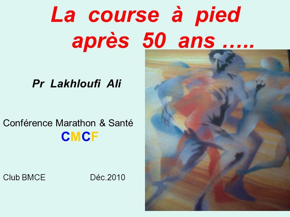 La course à pied après 50 ans ….. Pr Lakhloufi Ali Conférence Marathon & Santé CMCF Club BMCEDéc.2010