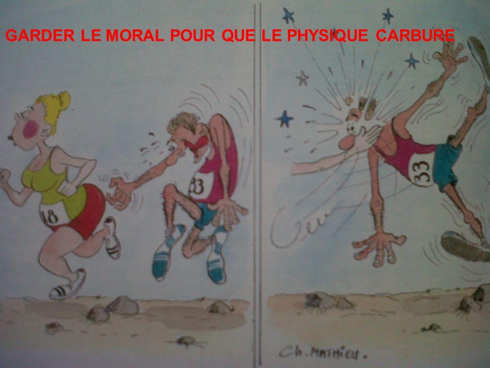 GARDER LE MORAL POUR QUE LE PHYSIQUE CARBURE