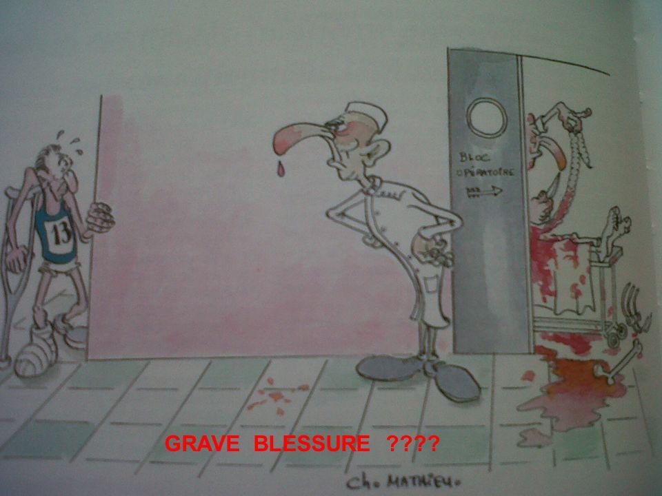 GRAVE BLESSURE ????