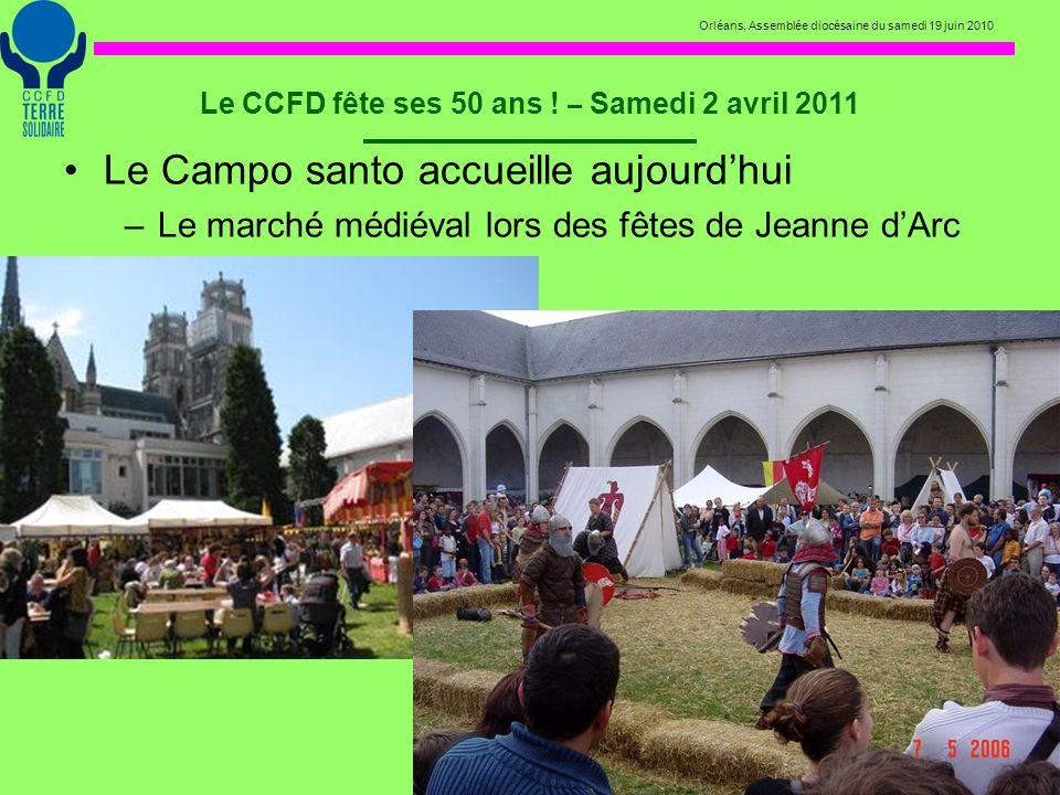 Orléans, Assemblée diocésaine du samedi 19 juin 2010 Le CCFD fête ses 50 ans ! – Samedi 2 avril 2011 Le Campo santo accueille aujourdhui –Le marché mé
