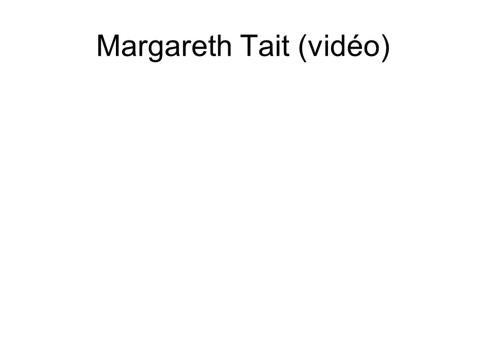 Margareth Tait (vidéo)