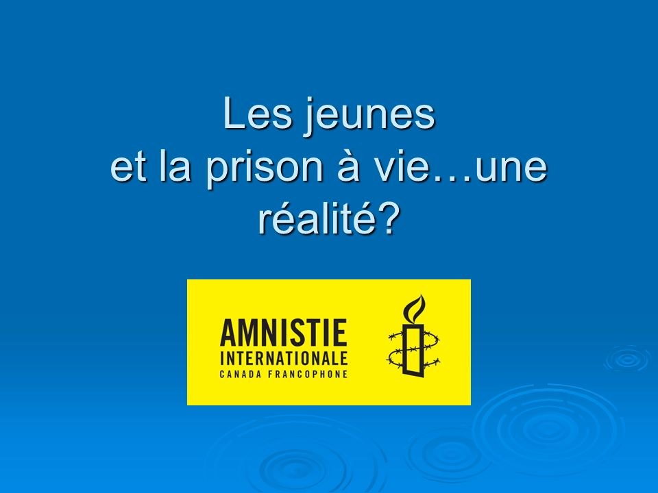 Les jeunes et la prison à vie…une réalité?