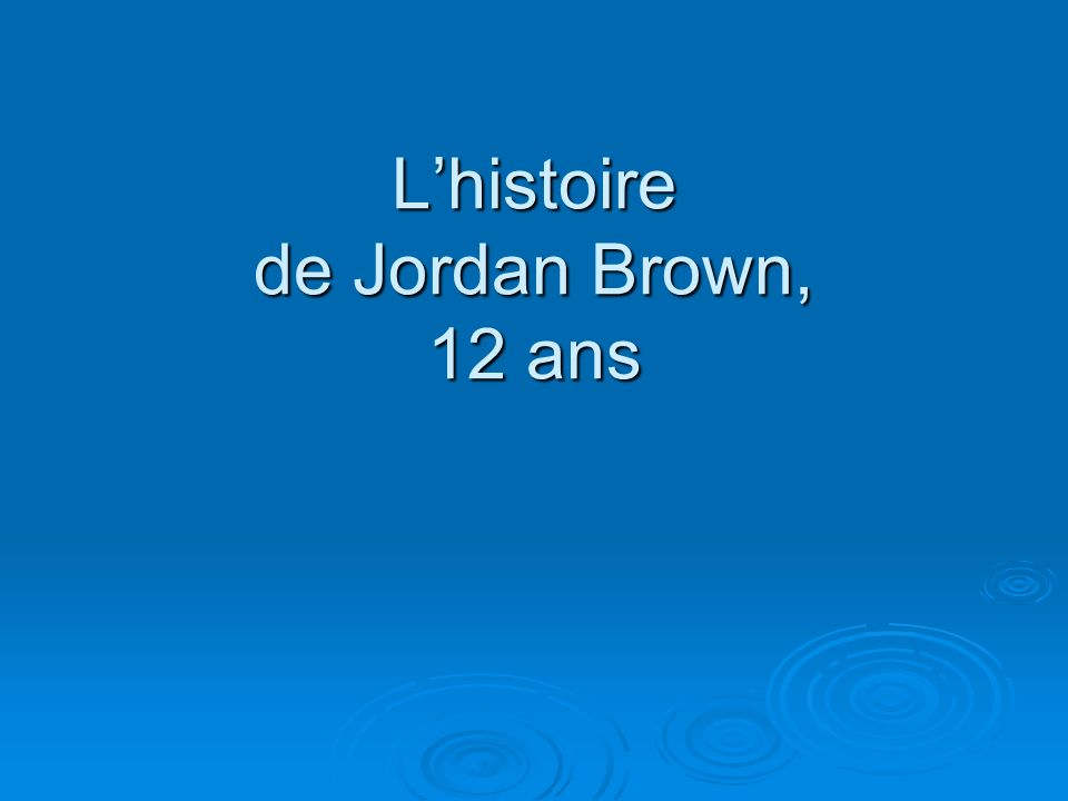 Lhistoire de Jordan Brown, 12 ans