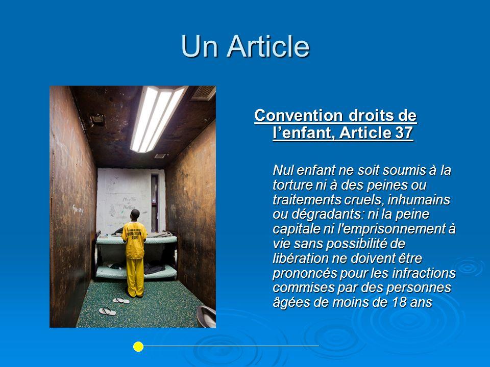 Un Article Convention droits de lenfant, Article 37 Nul enfant ne soit soumis à la torture ni à des peines ou traitements cruels, inhumains ou dégrada