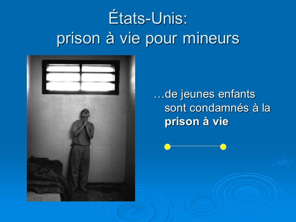 États-Unis: prison à vie pour mineurs En ce moment: 73 jeunes de 13 et 14 ans sont condamnés à vivre en prison jusquà leur mort