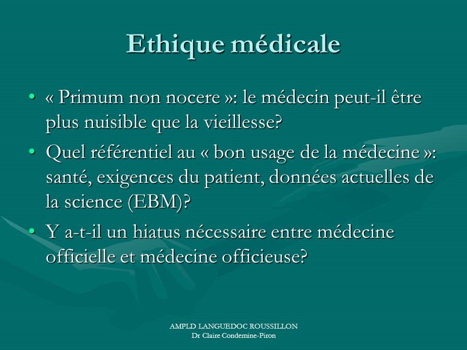 AMPLD LANGUEDOC ROUSSILLON Dr Claire Condemine-Piron Ethique médicale « Primum non nocere »: le médecin peut-il être plus nuisible que la vieillesse?«
