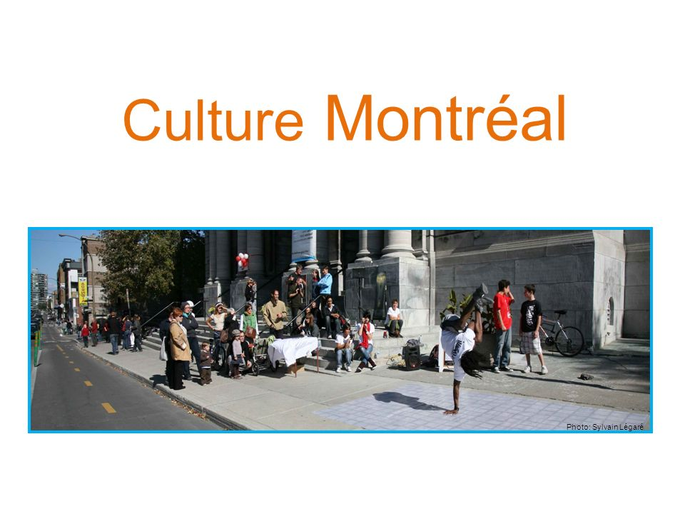 Culture Montréal Photo: Sylvain Légaré