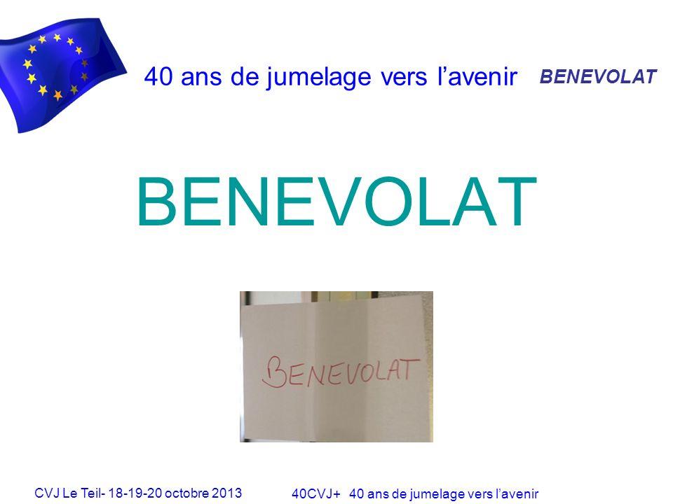 CVJ Le Teil- 18-19-20 octobre 2013 40CVJ+ 40 ans de jumelage vers lavenir 40 ans de jumelage vers lavenir JUMELAGE Méthode danimation, tours de table successifs