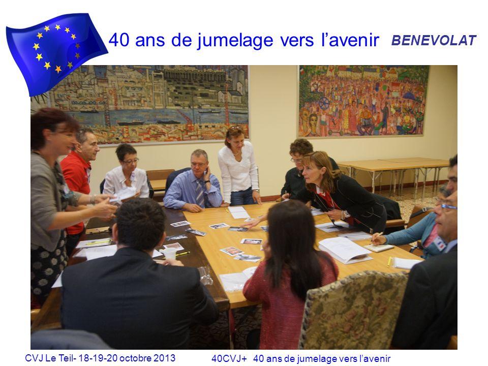 CVJ Le Teil- 18-19-20 octobre 2013 40CVJ+ 40 ans de jumelage vers lavenir 40 ans de jumelage vers lavenir BENEVOLAT
