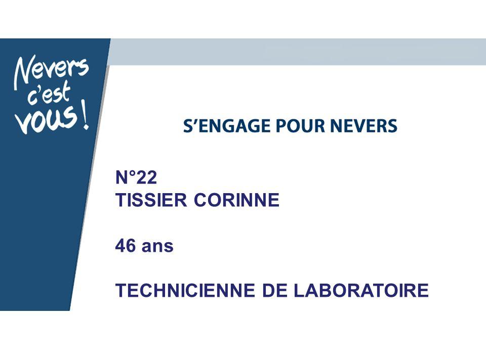 N°22 TISSIER CORINNE 46 ans TECHNICIENNE DE LABORATOIRE