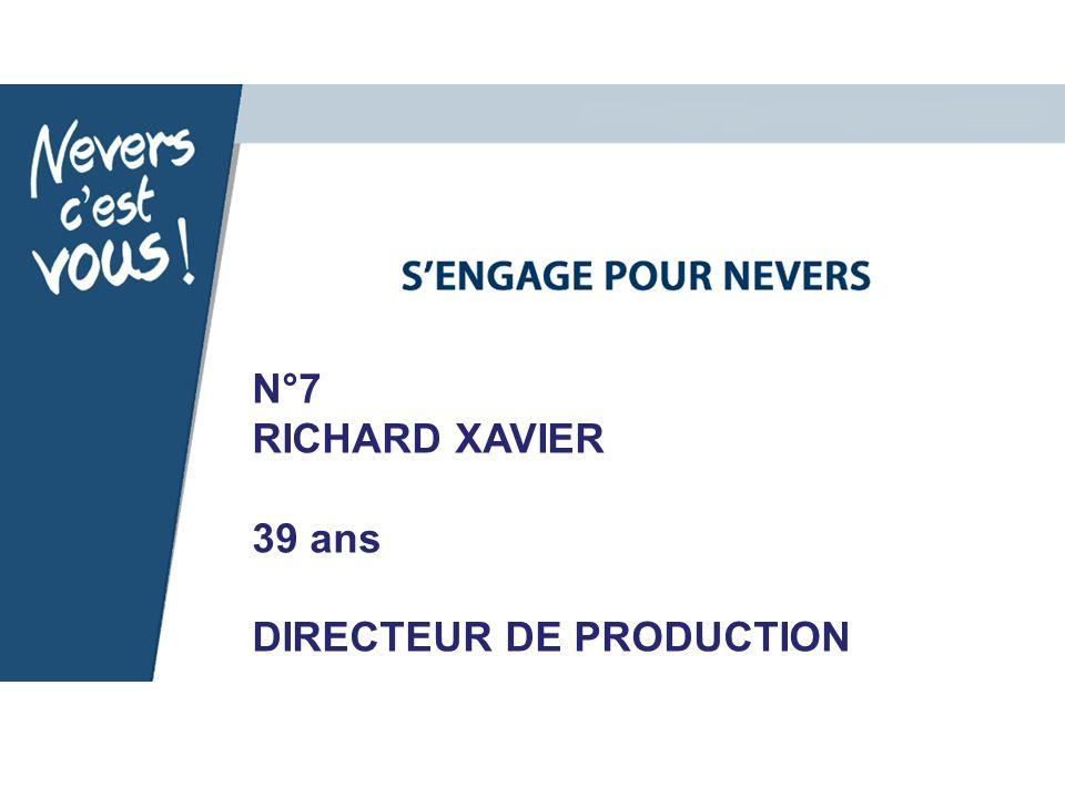N°7 RICHARD XAVIER 39 ans DIRECTEUR DE PRODUCTION