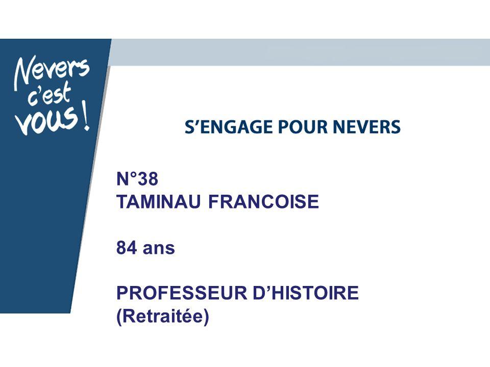 N°38 TAMINAU FRANCOISE 84 ans PROFESSEUR DHISTOIRE (Retraitée)
