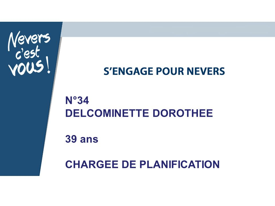 N°34 DELCOMINETTE DOROTHEE 39 ans CHARGEE DE PLANIFICATION