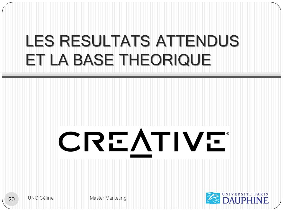 LES RESULTATS ATTENDUS ET LA BASE THEORIQUE UNG Céline Master Marketing 20