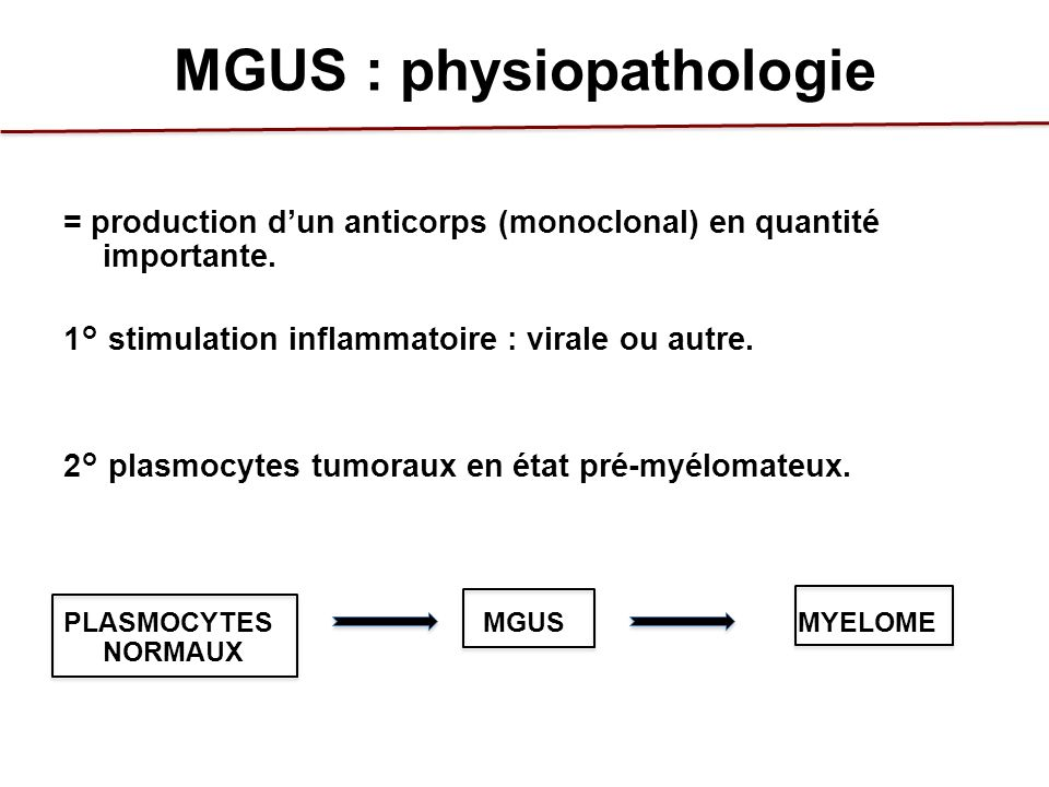 MGUS : risque dévolution vers MM.Trois critères : -Pic IgG (versus non-IgG).