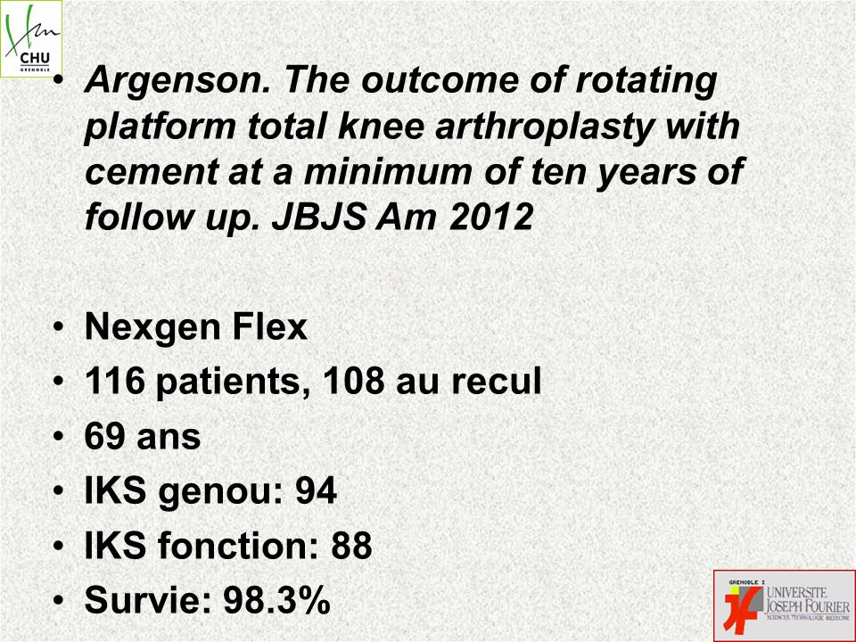 Argenson. The outcome of rotating platform total knee arthroplasty with cement at a minimum of ten years of follow up. JBJS Am 2012 Nexgen Flex 116 pa
