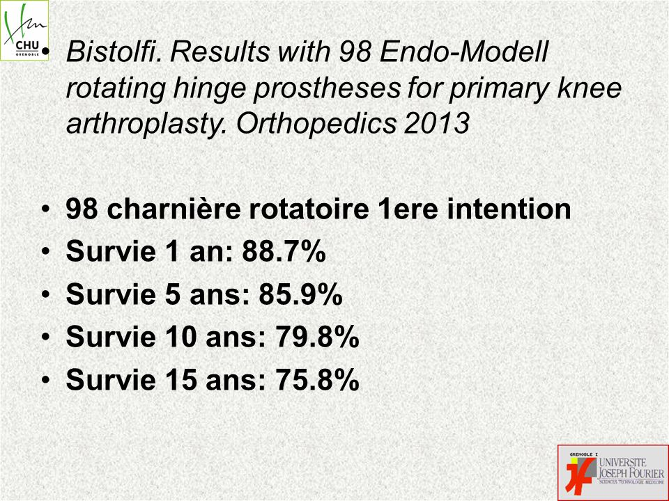 Bistolfi. Results with 98 Endo-Modell rotating hinge prostheses for primary knee arthroplasty. Orthopedics 2013 98 charnière rotatoire 1ere intention