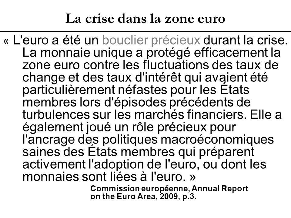 La crise dans la zone euro « L euro a été un bouclier précieux durant la crise.