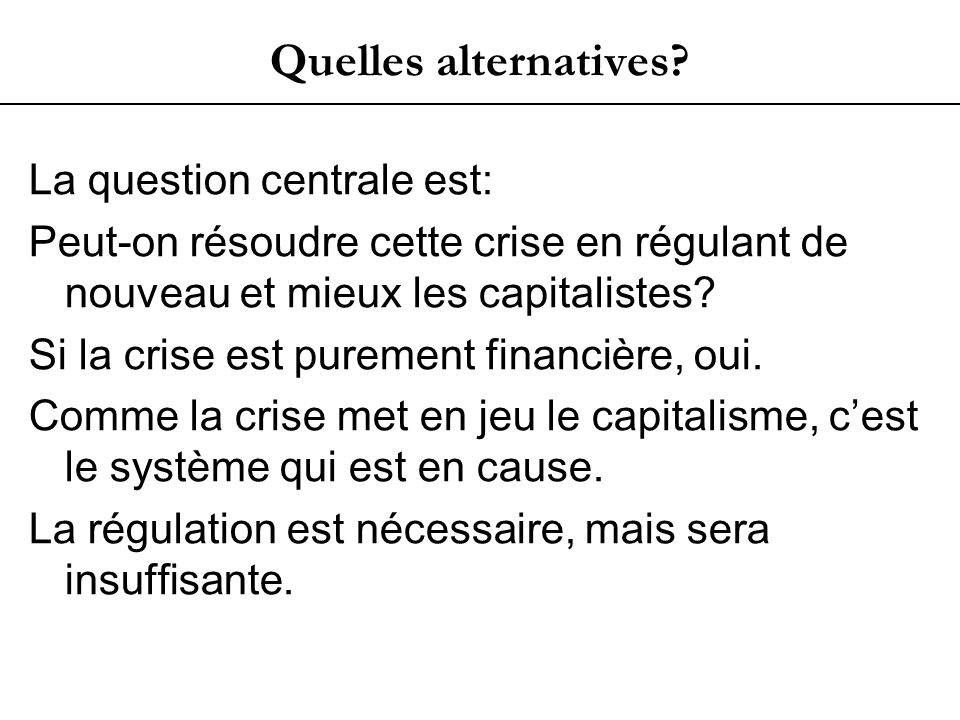 Quelles alternatives.
