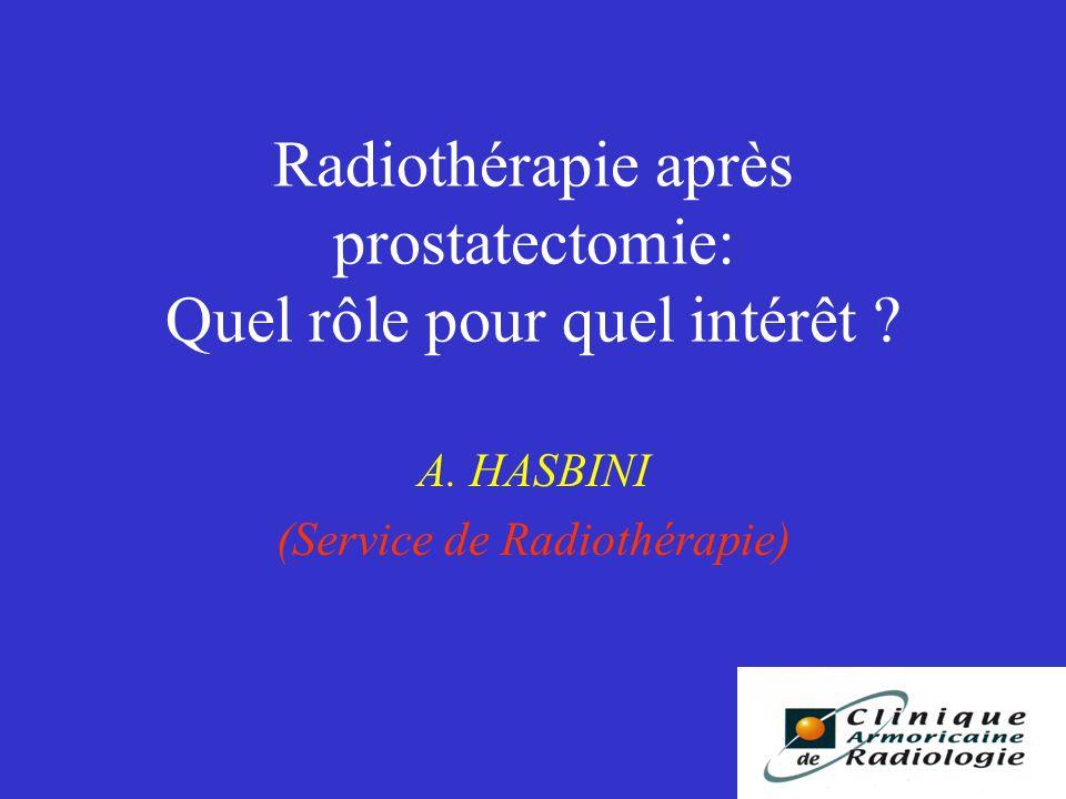 Radiothérapie après prostatectomie: Quel rôle pour quel intérêt .