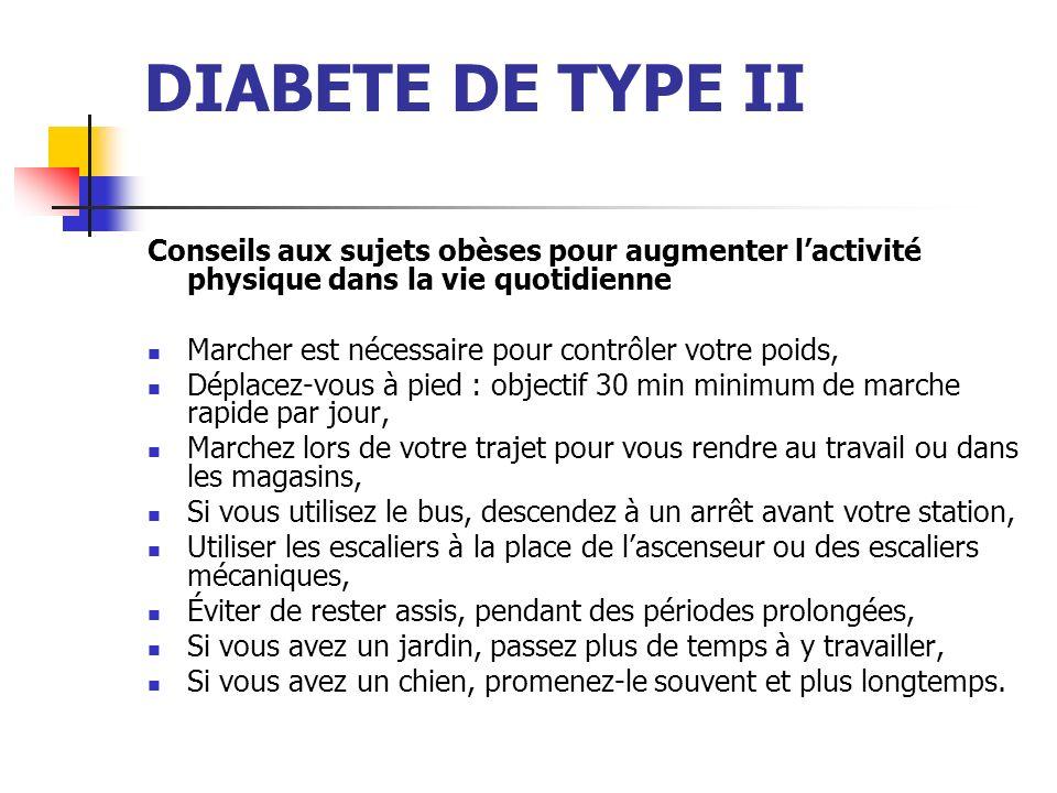 DIABETE DE TYPE II Conseils aux sujets obèses pour augmenter lactivité physique dans la vie quotidienne Marcher est nécessaire pour contrôler votre po
