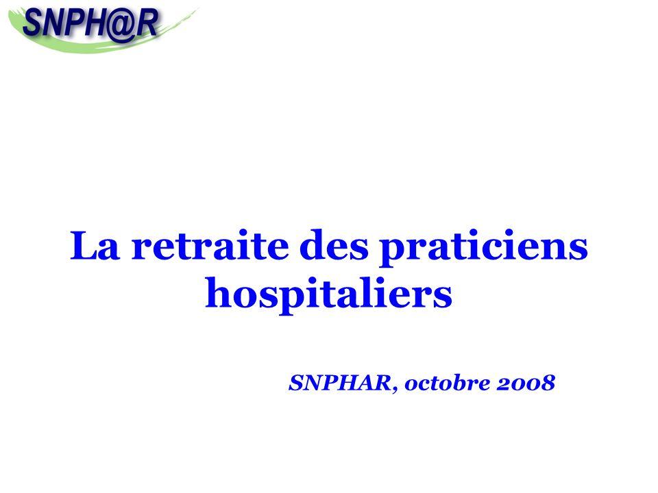 La retraite des praticiens hospitaliers SNPHAR, octobre 2008