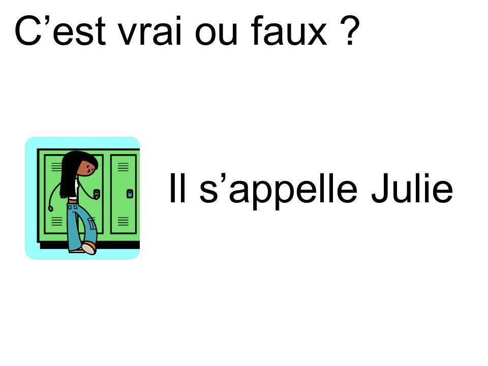 Il sappelle Julie Cest vrai ou faux ?