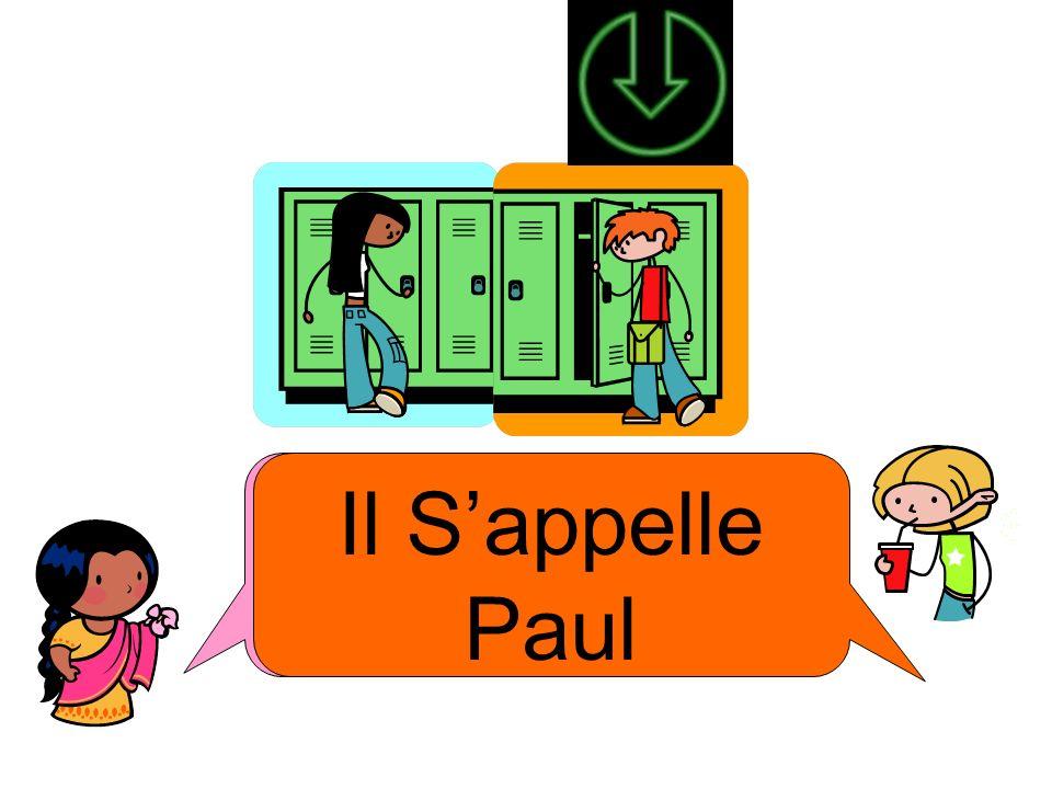 Comment il sappelle? Il Sappelle Paul