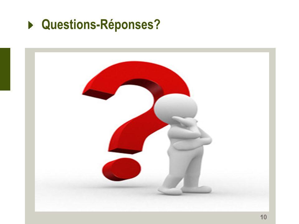 Questions-Réponses? 10