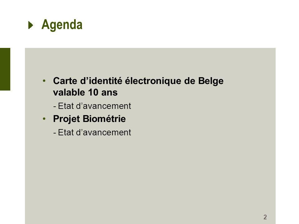 Agenda Carte didentité électronique de Belge valable 10 ans -Etat davancement Projet Biométrie -Etat davancement 2