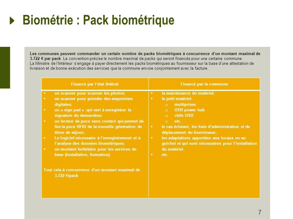 7 Biométrie : Pack biométrique Financé par létat fédéralFinancé par la commune un scanner pour scanner les photos; un scanner pour prendre des emprein